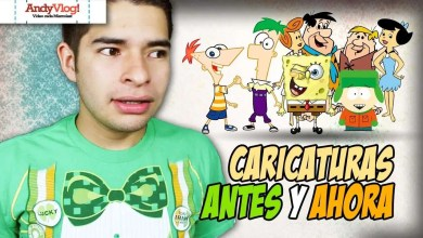 Photo of Caricaturas, antes y ahora – AndyVlog
