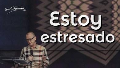 Photo of Estoy estresado – Pastor Andres Corson
