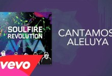 Soulfire Revolution - Cantamos / Aleluya