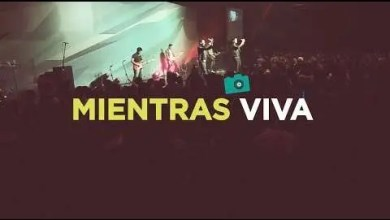Photo of Generacion 12 – Mientras viva