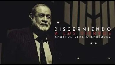 Photo of Discerniendo A Los Siervos – Apostol Sergio Enriquez