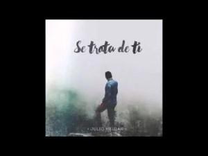 Julio Melgar 2015 – Se Trata de Ti , Nuevo Album