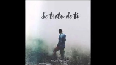 Photo of Julio Melgar 2015 – Se Trata de Ti , Nuevo Album