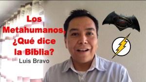 Lee más sobre el artículo Los Metahumanos ¿Qué dice la Biblia? – Luis Bravo