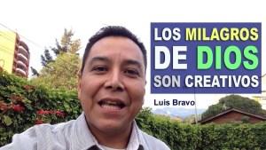Lee más sobre el artículo Los Milagros de Dios son Creativos – Luis Bravo