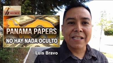 Photo of Panamá Papers, No hay nada oculto – Luis Bravo