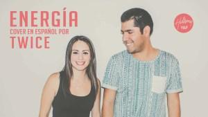 Lee más sobre el artículo Hillsong Young & Free – Energy – (Cover en español by TWICE)