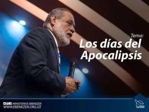 Lee más sobre el artículo Los dias del apocalipsis – Apostol Sergio Enriquez