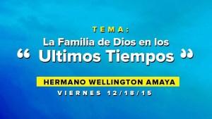 Lee más sobre el artículo La Familia De Dios En Los Ultimos Tiempos – Wellington Amaya
