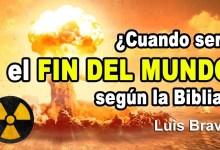 ¿Cuando será el fin del mundo? - Luis Bravo