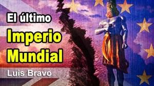 Lee más sobre el artículo El último imperio mundial – Luis Bravo