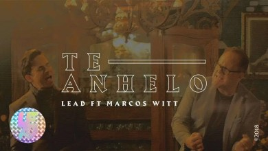 Photo of LEAD – Te Anhelo Ft. Marcos Witt
