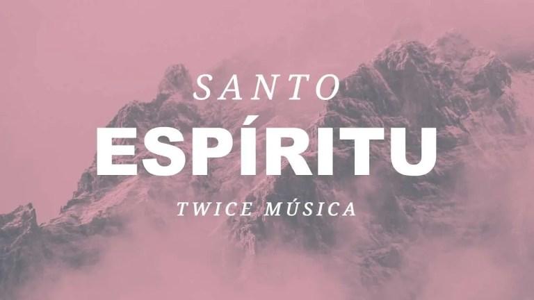 Jesus Culture/Katie Torwalt & Bryan Torwalt – Holy Spirit en español – Twice