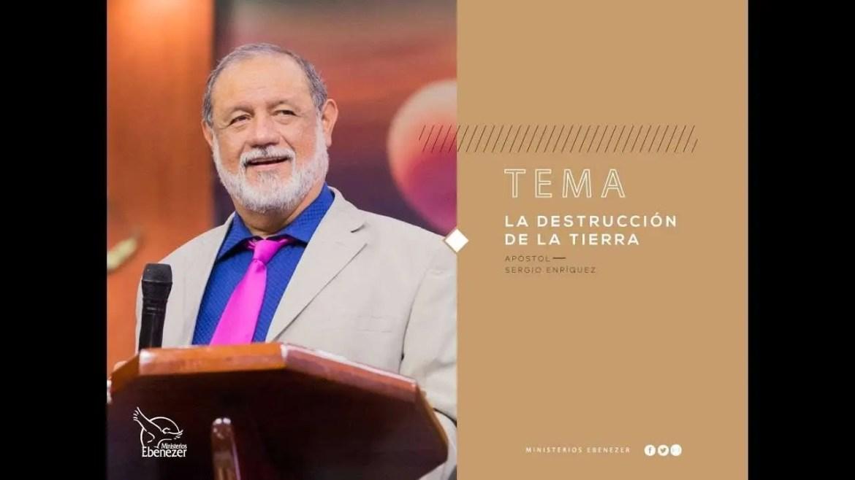 En este momento estás viendo La destrucción de la tierra – Apóstol Sergio Enríquez