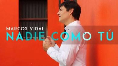 Photo of Nadie Como Tú (Videoclip Oficial) – Marcos Vidal