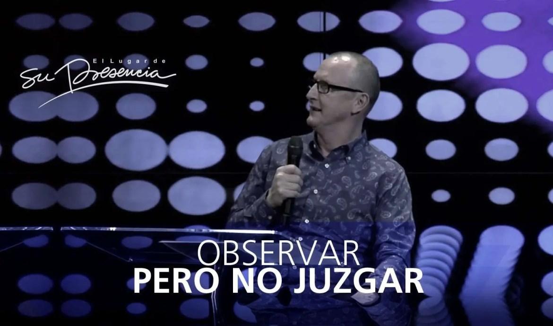 Observar pero no juzgar – Andrés Corson