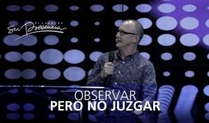 Lee más sobre el artículo Observar pero no juzgar – Andrés Corson