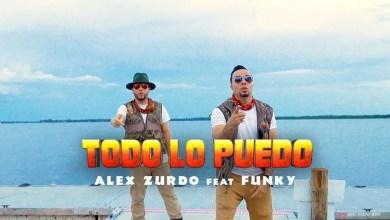 Photo of Alex Zurdo ft. Funky – Todo Lo puedo (Video Oficial)