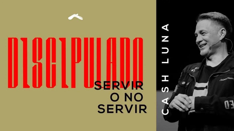 En este momento estás viendo Pastor Cash Luna – Servir o no servir