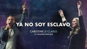Lee más sobre el artículo Christine D'Clario Ft. Julio Melgar & Bethel Music – Ya No Soy Esclavo