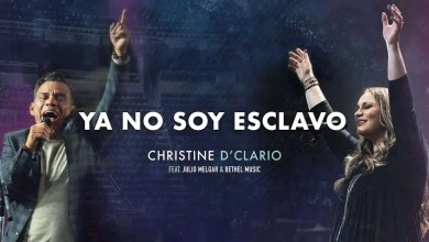 Photo of Christine D'Clario Ft. Julio Melgar & Bethel Music – Ya No Soy Esclavo