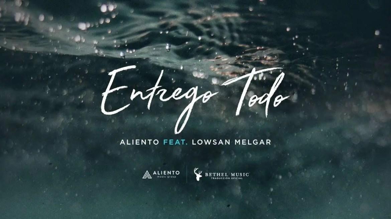En este momento estás viendo Entrego Todo – Letra Oficial – Aliento (Feat. Lowsan Melgar)