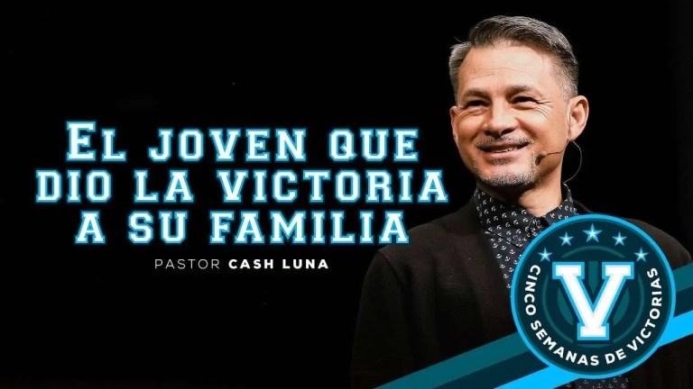 Pastor Cash Luna – El joven que dio victoria a su familia | Casa de Dios