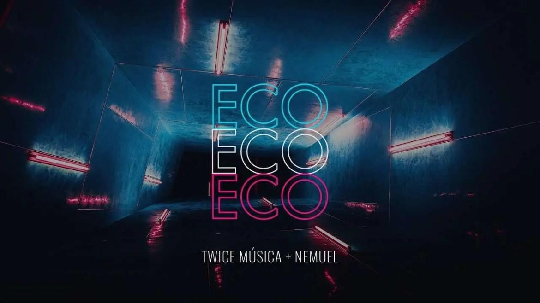 En este momento estás viendo TWICE MÚSICA feat. NEMUEL – Eco (Elevation Worship – Echo en español)