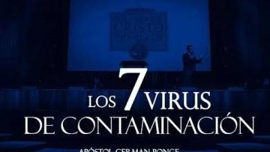 Photo of Los 7 virus De Contaminación – Apóstol German Ponce