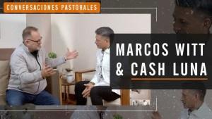 Lee más sobre el artículo Marcos Witt entrevista a Cash Luna
