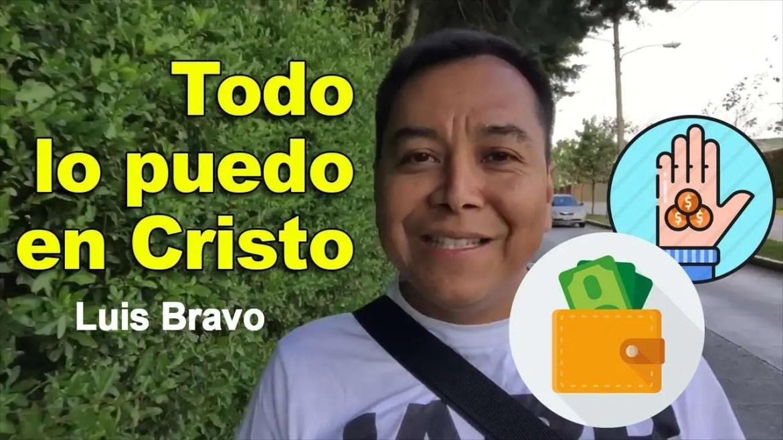 En este momento estás viendo Todo lo puedo en Cristo que me fortalece – Luis Bravo