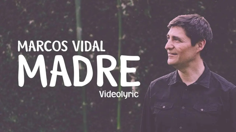 Madre – Marcos Vidal