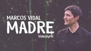 Lee más sobre el artículo Madre – Marcos Vidal