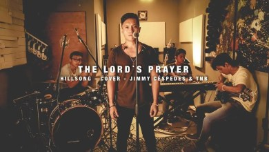Photo of The Lord´s Prayer ¨Cover¨ (Hillsong en Español) – Jimmy Cespedes