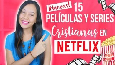 Photo of 15 Películas y Series Cristianas en Netflix (2019) – JustSarah