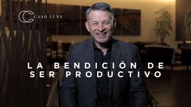Photo of Pastor Cash Luna – La bendición de ser productivos