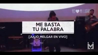 Photo of Me basta tu palabra (letra) – Julio Melgar Feat Lowsan Melgar
