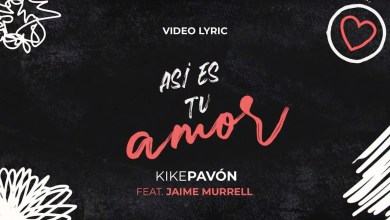 Photo of Kike Pavón Ft Jaime Murrell – Así es tu amor – Video Lyric