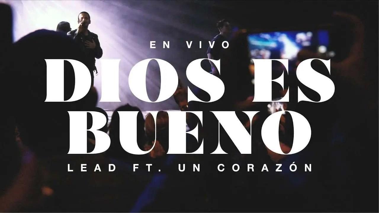 En este momento estás viendo LEAD ft. Un Corazón – Dios Es Bueno En Vivo