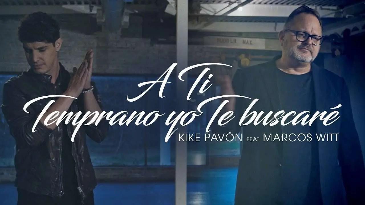 En este momento estás viendo Kike Pavón Ft. Marcos Witt – A Ti & Temprano Yo Te Buscaré (Video Oficial)