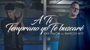 Lee más sobre el artículo Kike Pavón Ft. Marcos Witt – A Ti & Temprano Yo Te Buscaré (Video Oficial)