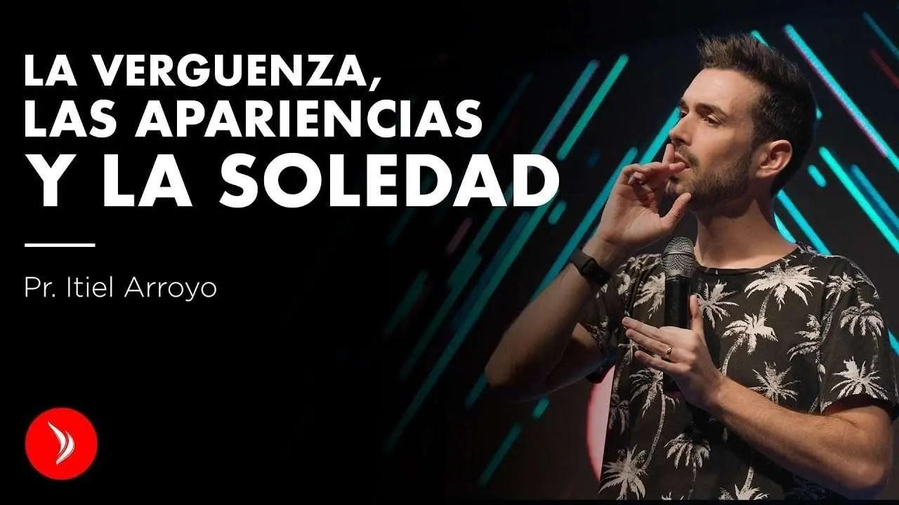 Lee más sobre el artículo La verguenza, las apariencias y la soledad – Pastor Itiel Arroyo