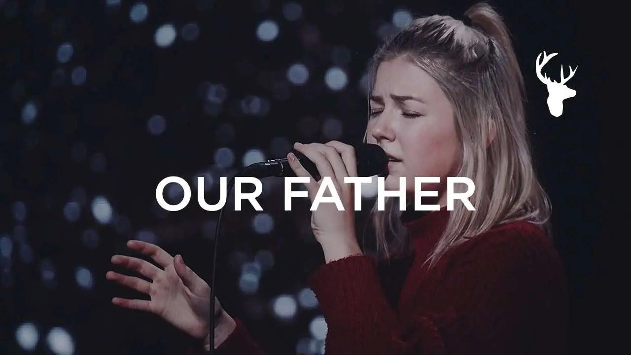 Our Father – Josie Buchanan, Bethel Music