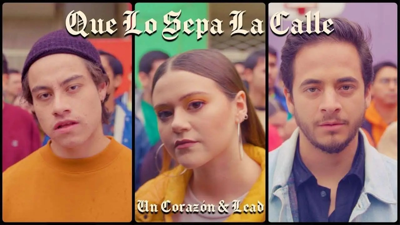 Un Corazón y Lead – Que Lo Sepa La Calle (Videoclip oficial)