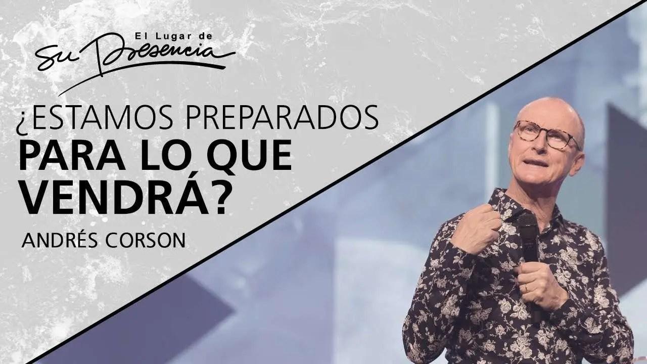 En este momento estás viendo ¿Estamos preparados para lo que vendrá? – Andrés Corson