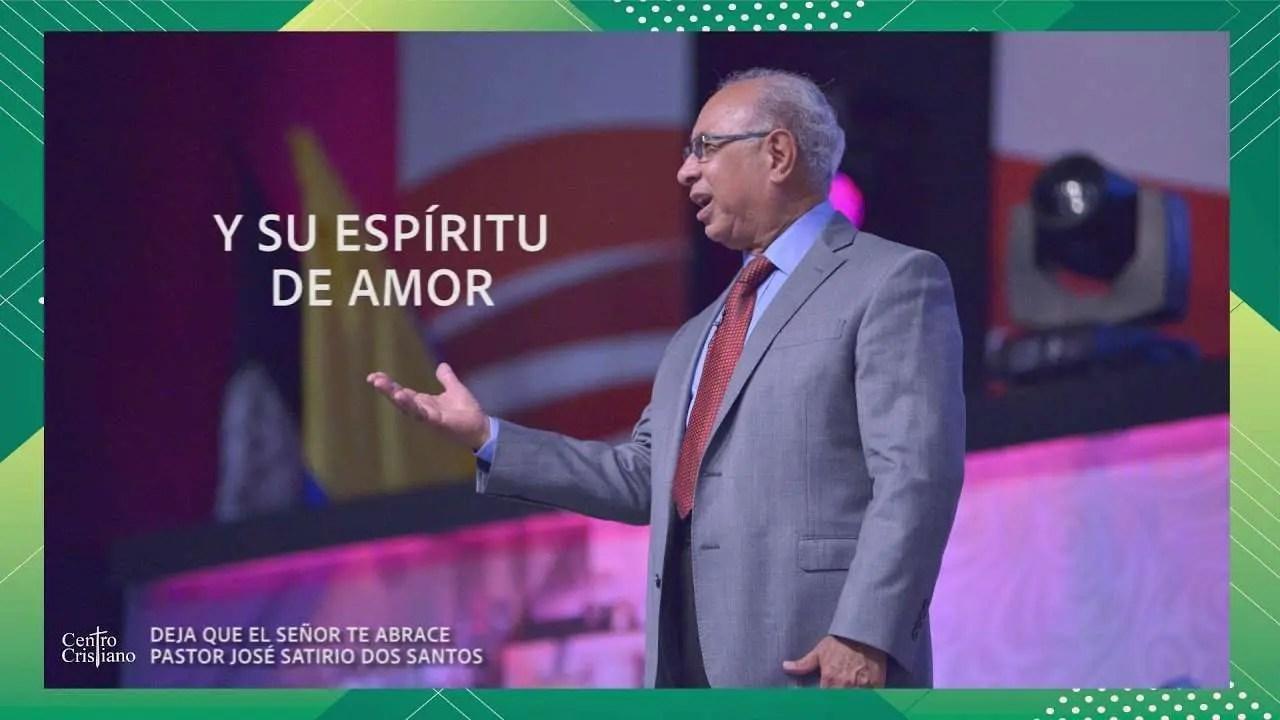 Deja que el Señor te abrace – Pastor José Satirio Dos Santos
