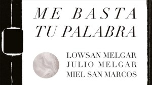 Lee más sobre el artículo Me basta tu palabra – Lowsan Melgar ft. Julio Melgar y Miel San Marcos