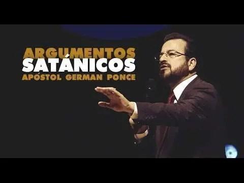 Argumentos Satánicos – Apóstol German Ponce