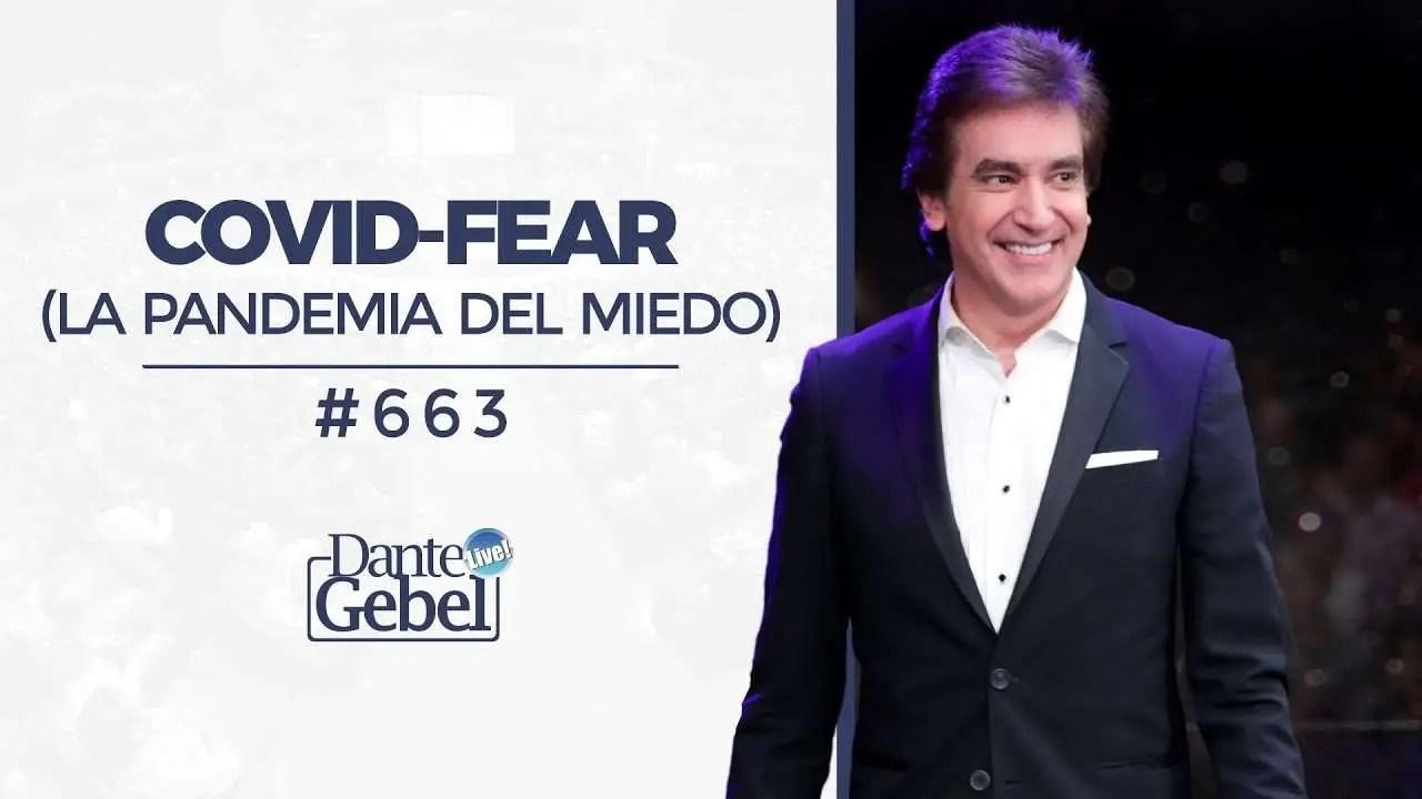 En este momento estás viendo Covid-Fear, La pandemia del miedo – Dante Gebel