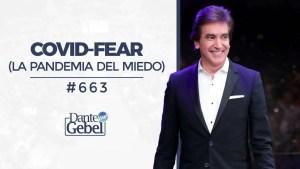 Lee más sobre el artículo Covid-Fear, La pandemia del miedo – Dante Gebel